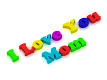 I love you Mom written with colourful letters Royalty Free Stock Images