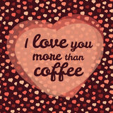 I love you more than coffee vector Illustration. Valentines day love card. Stock Photo