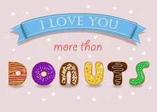 I love you more than Donuts stock photography