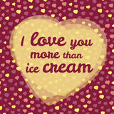 'I love you more than ice cream' typography. Valentine's day love card. Royalty Free Stock Photo