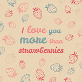 'I love you more than strawberries' typography. Funny Valentine's Day Love Card. Stock Image