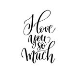 I love you so much black and white hand written lettering romant Stock Image