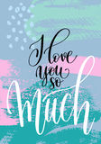 I love you so much hand written lettering on abstract painting  Stock Photo
