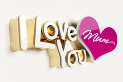 I love you mum. A sign that read I love you Mum for mother's day Stock Photography