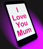 I Love You Mum On Mobile Shows Best Wishes Stock Images