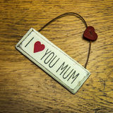 I love you mum shabby chic sign. I love you mum shabby chic hand made sign stock photos