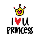 I Love you my dear princess. I love you dear princess. Happy crown Royalty Free Stock Photo
