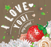 I love You my sweet inscription. Vector greeting card, invitation or poster. Design with stawberry, flowers, roses, and Royalty Free Stock Photos