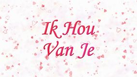I Love You text in Dutch Ik Hou Van Je formed from dust and turns to dust horizontally on white background stock video
