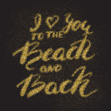 I love you to the beach and back - romantic sandy quote. Royalty Free Stock Photo