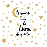 I love you to the moon and back. Lation inspirational phrase for your design with gold stars Text in Spanish vector illustration
