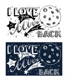 I love you to the moon and back. Hand drawn lettering sign. Royalty Free Stock Photos