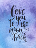 I love you to the moon and back. Hand drawn poster with a romantic quote. Can be used for a Valentine`s day or Save the date card, t-shirt, poster, bag print Royalty Free Stock Photography