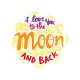 I love you to the moon and back . Hand lettering calligraphy Stock Images