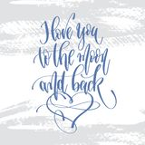 I love you to the moon and back - hand lettering inscription text royalty free illustration