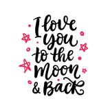 I Love You To The Moon And Back. Hand Written Lettering vector illustration