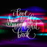 I love you to the moon and back handwritten calligraphy letterin Stock Photo