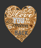 I love you to the moon and back. Quote. Hand drawn vintage print with lettering on the heart. Stock Photography