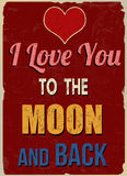 I love you to the moon and back retro poster (Romantic quote for Valentines day) Stock Images