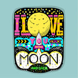 I love you to the moon and back. Valentines Day card. I love you to the moon and back. Hand drawn lettering with a romantic quote. Vector illustration Stock Image