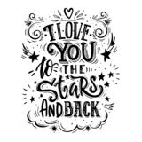 I love you to the stars and back. Romantic qoute for greeting cards, holiday invitations etc vector illustration