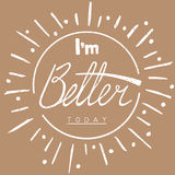 I'm better today. Hand drawn lettering card Stock Images