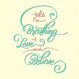 While I m breathing - love and believe. While I am breathing - I love and believe. Hand drawn quote with guitar for your design . Unique brush pen lettering royalty free illustration