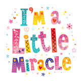 I `m a little miracle. Type design Royalty Free Stock Image