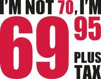I ` m niet 70, I ` m 69 95 plus belasting - 70ste verjaardag vector illustratie