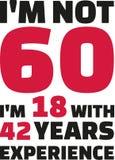I ` m. non 60, ` m. 18 di I con 42 anni di esperienza - sessantesimo compleanno royalty illustrazione gratis