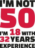 I`m not 50, I`m 18 with 32 years experience - 50th birthday. Vector Stock Photo