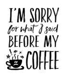 I ` M som är ledsen för vad jag sade för mitt kaffe Royaltyfri Fotografi