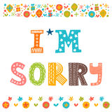 I'm sorry design card . Hand drawn phrase with decorative elements Royalty Free Stock Image