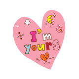 I`m yours heart shaped design. I`m yours heart shaped hand lettering design royalty free illustration