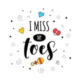 I miss toes pregnancy quote lettering. I miss my toes. Mother mama pregnancy quote lettering. Calligraphy inspiration graphic design. Baby elements. Hand written stock illustration