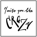 I miss you like crazy - emotional inspire and motivational quote. Hand drawn beautiful lettering. Print for inspirational poster. T-shirt, bag, cups, card royalty free illustration