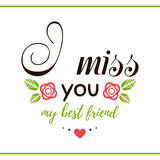 I Miss You My Friend. Label with message on white background. I miss you my best friend. Vector illustration vector illustration