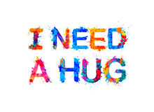 I NEED HUG! Splash paint. I NEED HUG! Rainbow splash paint inscription royalty free illustration