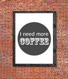 I need more coffee written in picture frame. Close Stock Image