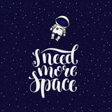 I need more space, hand written introvert slogan with astronaut Royalty Free Stock Photo