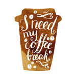 I need my coffee break lettering Royalty Free Stock Image