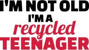 I am not old I am a recycled teenager slogan. I am not old I am a recycled teenager black and red slogan Royalty Free Stock Image