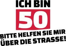 I am 50, please help me cross the street slogan german. I am 50, please help me cross the street slogan for birthdays german royalty free illustration