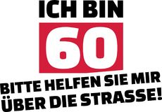 I am 60, please help me cross the street slogan german. I am 60, please help me cross the street slogan for birthdays german Royalty Free Stock Photo