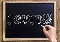 I quit!!! Stock Image
