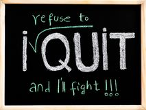 I refuse to quit message Royalty Free Stock Photo