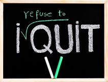 I refuse to quit message Royalty Free Stock Images