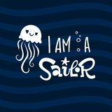 I am a sailor quote. Simple white color baby shower hand drawn grotesque script style lettering vector logo phrase. Doodle starfish, bubbles, jellyfish design vector illustration