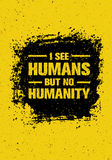 I See Humans But No Humanity Quote. Creative Vector Grunge Banner Concept.  Royalty Free Stock Images