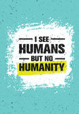 I See Humans But No Humanity Quote. Creative Vector Grunge Banner Concept.  Stock Image